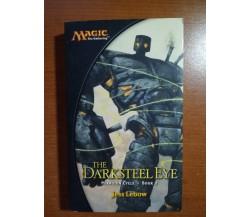 The darksteel Eye - Jess Lebow - 2004 - Wizard - M