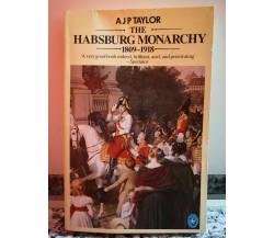 The habsburg monarchy 1809-1918 di A J P Taylor,  1948,  Penguin Books-F