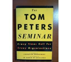 The tom Peters Seminar - Tom Peters - Pan Books - 1994   - M