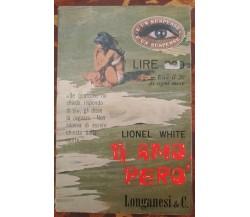 Ti amo, però - Lionel White, Longanesi & Co., 1965 - S