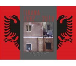 Tirana 1992 - 2019 di Luca Brogi,  2020,  Youcanprint
