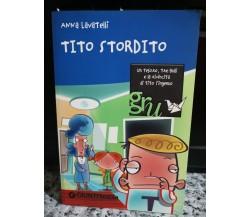 Tito stordito di Anna Lavatelli,  2007,  Giunti -F