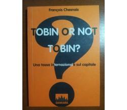 Tobin or not tobin? - Francois Chesnais - Sankara - 2001 - M