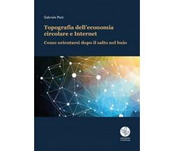 Topografia dell'economia circolare e Internet. Come orientarsi dopo il salto