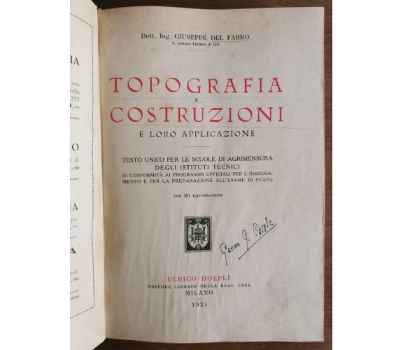 Topografia e costruzioni e loro applicazione - G. Del Fabro - Hoepli - 1924 - AR
