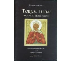 Torna, Lucia! - Musumeci - Editrice Istina,2004 - R