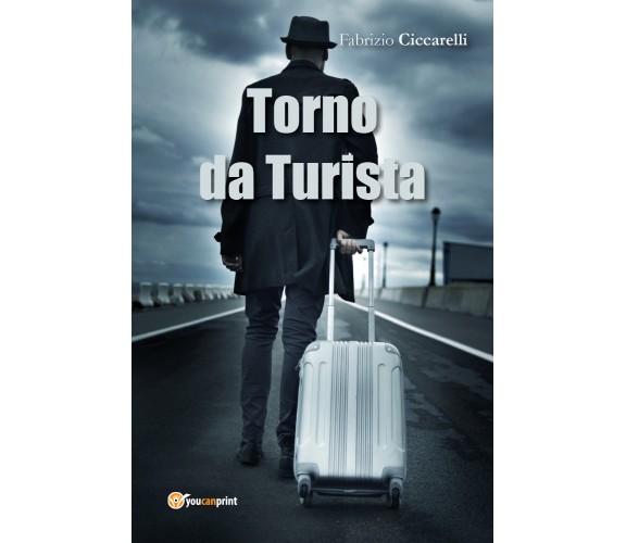 Torno Da Turista! - Fabrizio Ciccarelli,  2016,  Youcanprint
