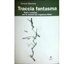 Traccia fantasma - Simone Marchesi - Edizioni Erasmo - (AUTOGRAFATO) -N