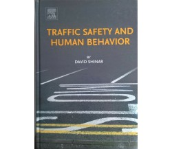Traffic Safety and Human Behavior - David Shinar (Emerald Group) Ca