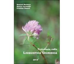 Traiettorie sulla linguistica giuridica,  Youcanprint,  2014