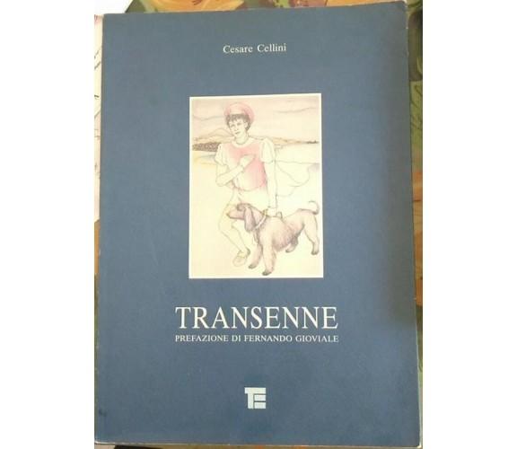 Transenne - Cesare Cellini (prefazione Di Fernando Gioviale),  1996, Te (Poesie)