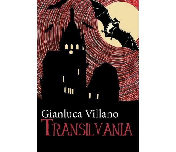 Transilvania di Gianluca Villano,  2017,  Youcanprint
