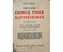Trattato di Chimica, Fisica ed Elettrochimica di John Eggert, Hoepli, 1945 - ER