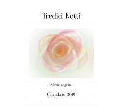 Tredici notti. Calendario pittorico 2019, Silvano Angelini,  2019,  Youcanprint