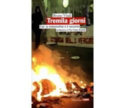 Tremila giorni Fiat: la metamorfosi e il racconto - Bruno Vitali,  2015