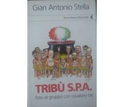 Tribù s.p.a foto di gruppo con cavaliere bis - Gian antonio Stella - C