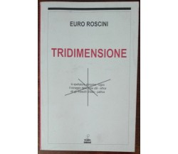 Tridimensione - Euro Roscini - Morlacchi,2000 - A