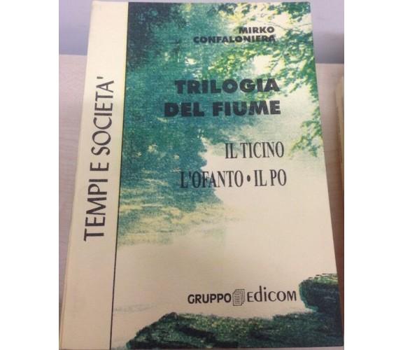 Trilogia del fiume. Il Ticino - L'Ofanto - Il Po - Mirko Confalonieri,  1998