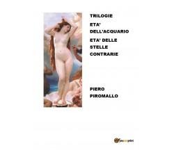 Trilogie età dell'acquario / Età delle stelle contrarie di Piero Piromallo