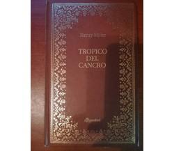 Tropico del cancro - Henry Miller - DeAgostini - 1985  - M