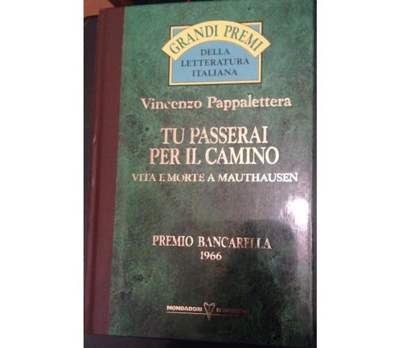 Tu passerai per il camino - Vincenzo Pappalettera - Mondadori -1966 - M