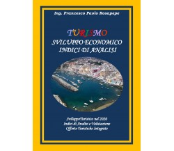 Turismo. Sviluppo economico. Indici di analisi di Francesco Paolo Rosapepe, 2020