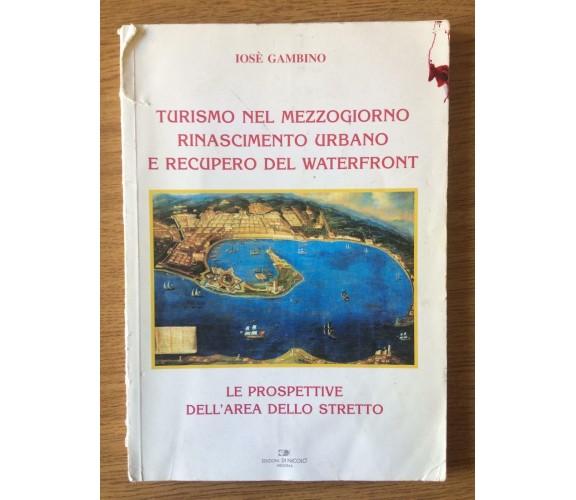 Turismo nel mezzogiorno, rinascimento urbano... - I. Gambino - 2005 - AR