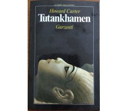 Tutankhamen - Howard Carter,  1980,  Garzanti