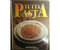 Tutta Pasta - AA.VV.  Editore - De Agostini,1994 - R