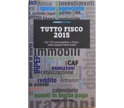 Tutto fisco 2015 di Corriere economia, 2015, Corriere della Sera