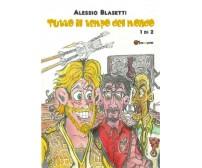 Tutto il tempo del mondo di Alessio Blasetti,  2018,  Youcanprint