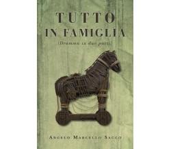 Tutto in famiglia, di Angelo Marcello Sacco,  2019,  Youcanprint - ER
