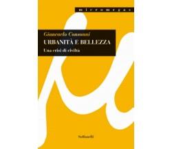 URBANITÀ E BELLEZZA di Giancarlo Consonni,  Solfanelli Edizioni