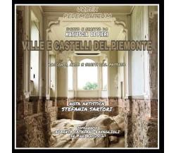 URBEX PEDEMONTIUM - Ville e castelli del Piemonte di Katiuscia De Pieri,  2020