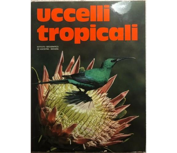 Uccelli tropicali di John A. Burton,  1973,  Istituto Geografico Deagostini