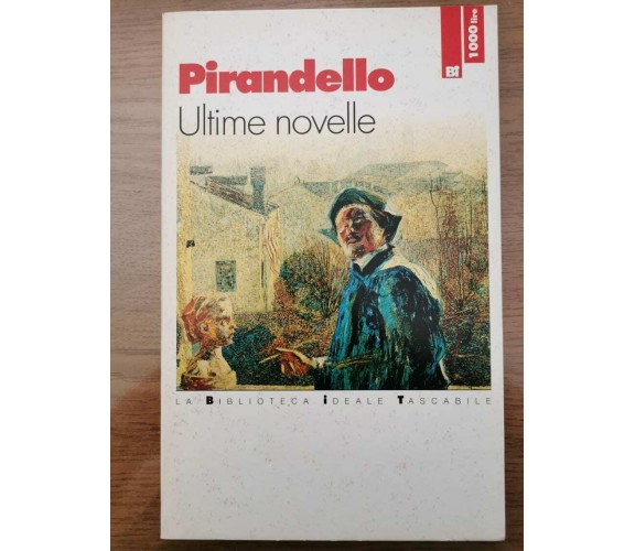 Ultime novelle - L. Pirandello - La biblioteca ideale tascabile - 1995 - AR