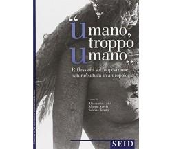 «Umano troppo umano». Riflessione sull'opposzione natura/cultura in antropologia