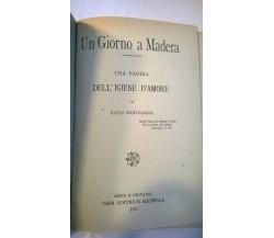 Un Giorno a Madera - Una Pagina Dell'igiene D'amore  - Paolo Mantegazza (1910)
