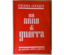 Un anno di guerra - Vincenzo Consiglio - 1941,  G. B. Palumbo - L