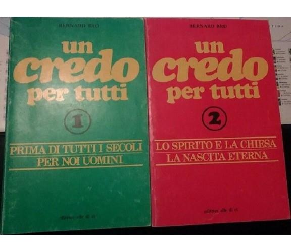 Un credo per tutti 1-2 - Bernard Bro,  1983,  Editrice Elle Di Ci