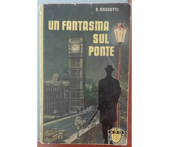 Un fantasma sul ponte - Renzo Rossotti -Sas, 1952 - A