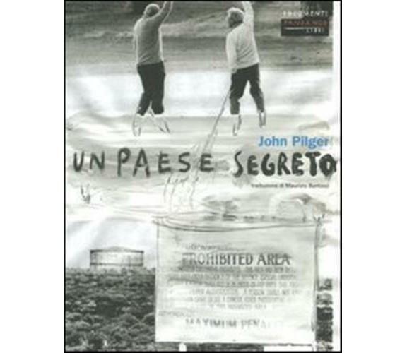 Un paese segreto - John Pilger,  2004,  Fandango
