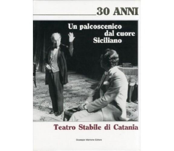 Un palcoscenico dal cuore siciliano. Teatro Stabile di Catania.