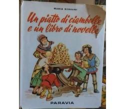 Un piatto di ciambelle e un libro di novelle - Maria Bersani,  1954,  Paravia