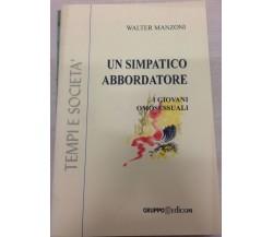 Un simpatico abbordatore. I giovani omosessuali - Walter Manzoni,  2001