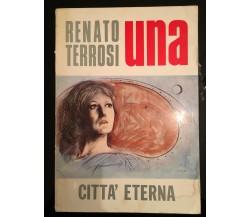 Una (Con dedica dell'autore) di Renato Terrosi,  1975,  Città Eterna - P