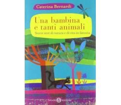 Una bambina e tanti animali - Caterina Bernardi - Salani,2012 - A