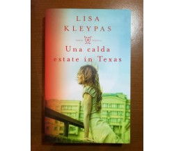 Una calda estate in Texas - Lisa Kleypas - Mondadori - 2017 - M