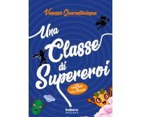 Una classe di supereroi - Vanessa Quarantacinque,  2019,  Kubera Edizioni