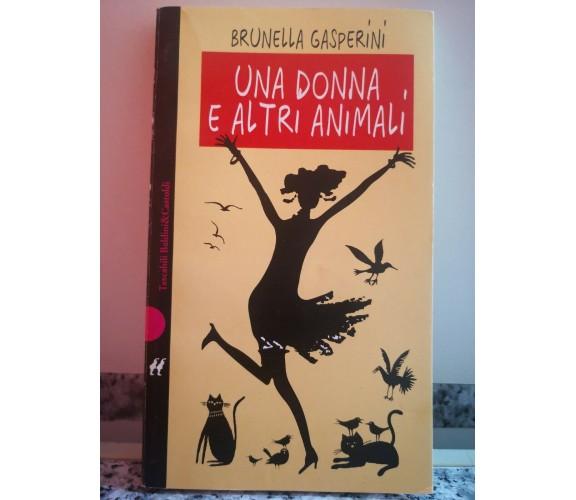 Una donna e altri animali di Brunella Gasperini,  1997,  Baldini C.D.-F